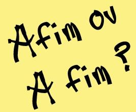 """""""Afim"""" ou """"a fim"""""""