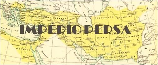 O Império Persa - Sexto Ano